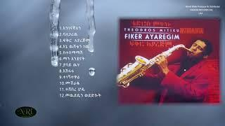 Fikir Ayarejim Non Stop Ethiopian Instrumental  By Theodros mitiku